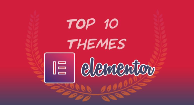 Top 10 Multi-Purpose WordPress themes powered by Elementor