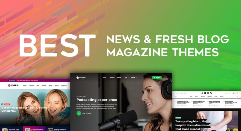 Best New and Fresh Blog and Magazine Theme for WordPress