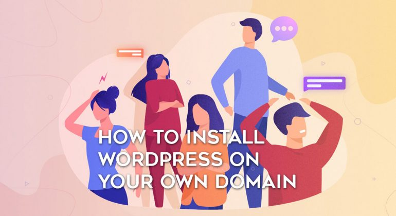 How to install WordPress on your own domain