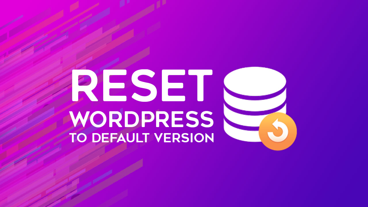 Reset WordPress How to guide